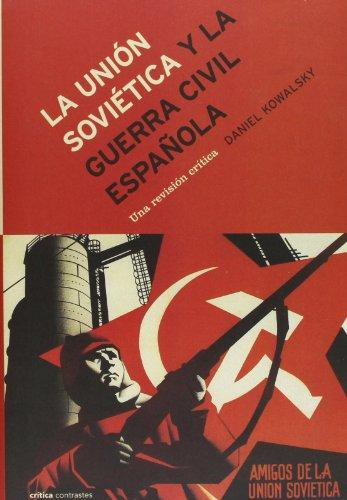 Descargar Libro La Unión Soviética y la guerra civil española: Una revisión crítica (Contrastes) de Daniel Monk Kowalsky