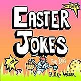 Easter Jokes for Kids by Riley Weber (2013-03-21)