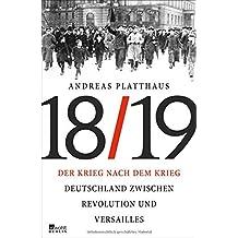 Der Krieg nach dem Krieg \n: Deutschland zwischen Revolution und Versailles 1918/19
