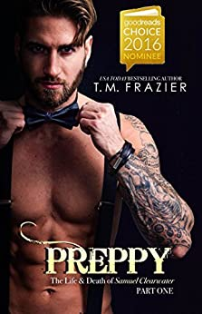 Preppy: The Life & Death of Samuel Clearwater PART ONE (KING Book 5) by [Frazier, T.M.]