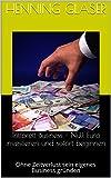 Trittbrett-Business - Null Euro investieren und sofort beginnen (Ihr Internet Business 2)