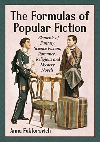 The Formulas of Popular Fiction: Elements of Fantasy, Science Fiction, Romance, Religious and Mystery Novels (English Edition)