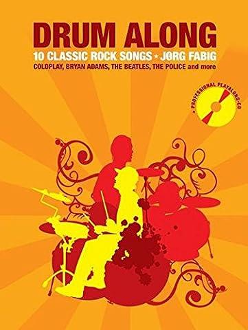 Drum Along 1. 10 Classic Rock Songs: 10 Classic Rock