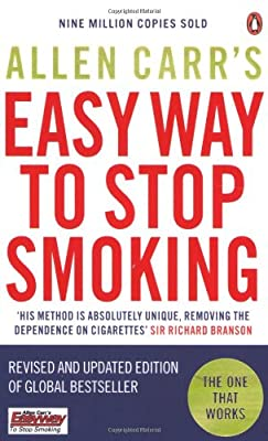 Allen Carr's Easy Way to Stop Smoking: Be a Happy Non-smoker for the Rest of Your Life by Penguin