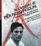 Le Canzoni Di Pier Paolo Pasolini. Con CD Audio