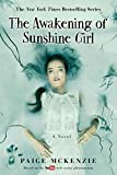 Front cover for the book The Awakening of Sunshine Girl (The Haunting of Sunshine Girl) by Paige McKenzie
