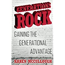Generations Rock: Gaining the Generational Advantage (English Edition)