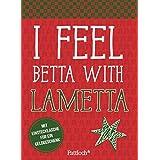 I feel betta with lametta: Broschur mit Einstecktaschen für Geldgeschenk (mit Kuvert)