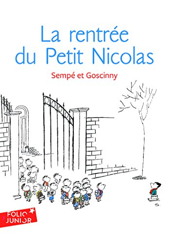 Les histoires inédites du Petit Nicolas, 3 : La rentrée du Petit Nicolas: Les histoires inédites du Petit Nicolas (3)
