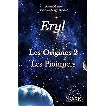 Eryl  : Les Origines 2: Les pionniers