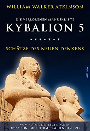 Kybalion 5 - Schätze des Neuen Denkens: Die verlorenen Manuskripte