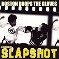 Boston Drops The Gloves: A Tribute To Slapsh
