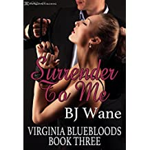 Surrender to Me (Virginia Bluebloods Book 3)