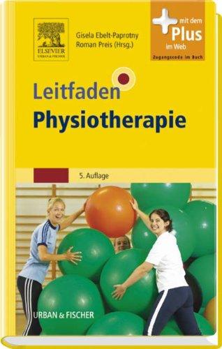 Leitfaden Physiotherapie. Behandlung. Rehabilitation. Befund. Techniken