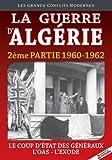 La Guerre d'Algérie 1960-1962, partie 2 : Le coup d'état des généraux - L'OAS - L'exode