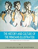 The World's Greatest Civilizations: The History and Culture of the Minoans