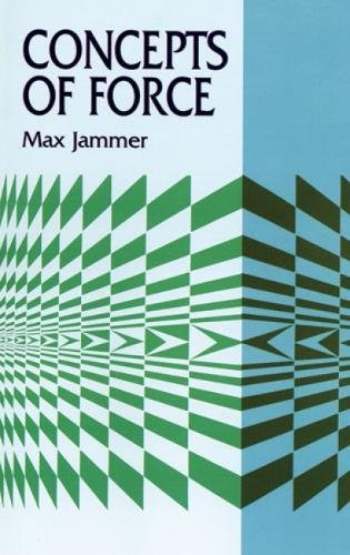 Concepts of Force (Dover Books on Physics) por Max Jammer