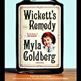 Wickett's Remedy: A Novel