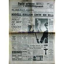 PARIS PRESSE L'INTRANSIGEANT [No 6017] du 14/04/1964 - LES 4 PRETENDANTS AU TRONE D'ESPAGNE - 6 CHEFS F.L.N. ASSASSINES - REBELLION CONTRE BEN BELLA - PINAY SE MET EN COLERE - LA GARDE IMPERIALE VEILLE SUR VENUS - HAUSSE SUR BULL - LE GRAND-ORIENT DE FRANCE DECOMMANDE ALAIN PEYREFITTE - JOHNNY HALLYDAY CONDAMNE - FERDINAND CELINE.