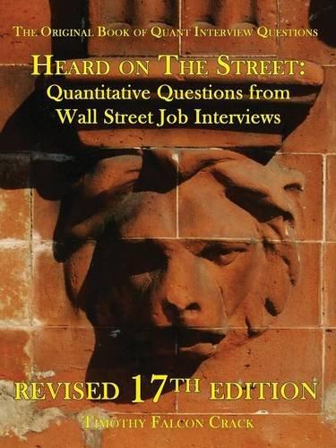 Heard on The Street: Quantitative Questions from Wall Street Job Interviews por Timothy Falcon Crack
