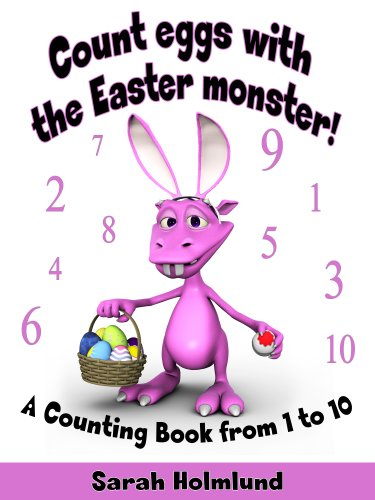 Count Eggs With The Easter Monster A Counting Book From 1 To 10