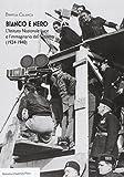 Bianco e nero. L'istituto Nazionale Luce e l'immaginario del fascismo(1924-1940)