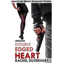 Mission: The Double-Edged Heart: BWAM Billionaire Interracial Alpha Male Espionage Romance (English Edition)
