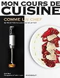 Mon cours de cuisine - Les basiques du chef