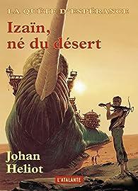 La quête d'espérance, tome 1 : Izain, né du désert par Johan Heliot