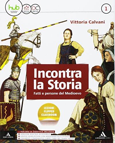 Incontra la storia. Per la Scuola media. Con e-book. Con espansione online. Con 2 libri: Atlante-Laboratorio: 1