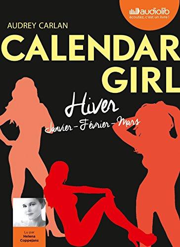 Calendar Girl 1 - Hiver Janvier, Février, Mars: Livre Audio 1 CD MP3