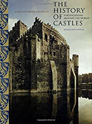 History of Castles, New and Revised by Christopher Gravett (2007-07-01)