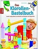 Das Klorollen-Bastelbuch: Papprollen