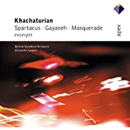 Khachaturian : Gayaneh, Masquerade & Spartacus [Excerpts] - Apex