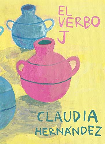 El verbo J por Claudia Hernández