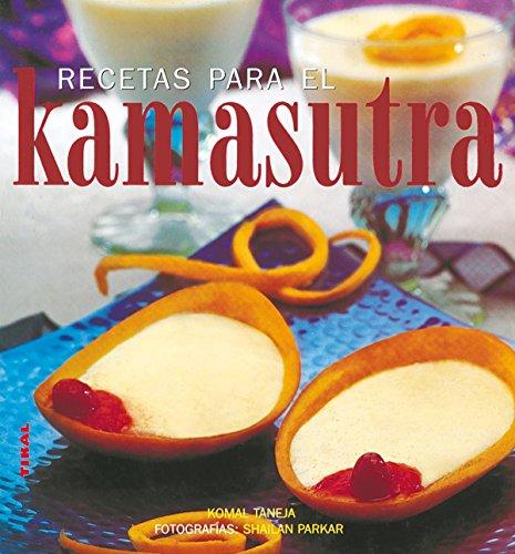 Recetas para el kamasutra por Komal Taneja