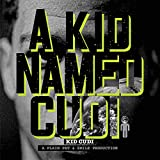 A Kid Named Cudi [Explicit]