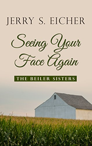 Seeing Your Face Again The Beiler Sisters