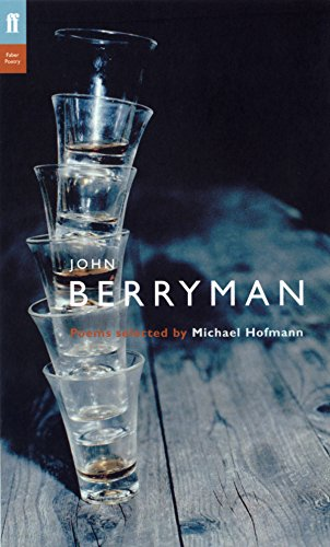 John Berryman: Poems Selected by Michael Hofman (Poet to Poet)