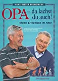 Opa - da lachst du auch! - Meine Erlebnisse im Alter (Opa das kannst du auch / Die Familienratgeber-Reihe mit jetzt sechs Bänden) - Hans-Dieter Brunowsky