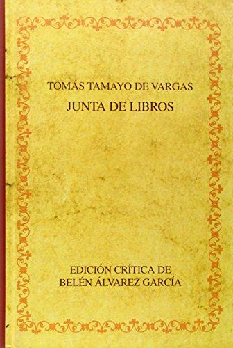 Junta de libros. Edición crítica de Belén Álvarez García. (Biblioteca áurea hispánica) por Tomás Tamayo de Vargas