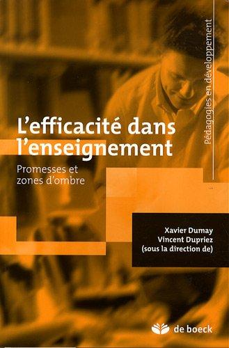 L'efficacité dans l'enseignement : Promesses et zones d'ombre par Xavier Dumay