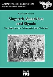 Singstreit, Ständchen und Signale: Zur Biologie und Evolution musikalischen Verhaltens (Am Zügel der Evolution)