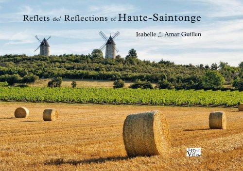 Reflets de Haute-Saintonge/Reflections of Haute-Saintonge par Isabelle Guillen, Amar Guillen