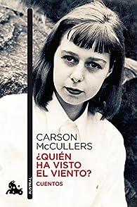 ¿Quién Ha Visto El Viento? par Carson McCullers