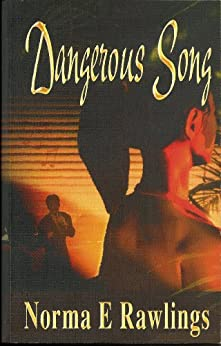 Dangerous Song by [Rawlings, Norma E.]
