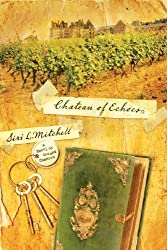 Chateau of Echoes by Siri L Mitchell (2005-08-31)