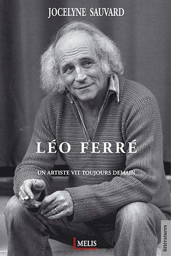 Léo Ferré : Un artiste vit toujours demain