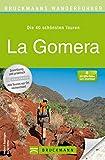 Wanderführer La Gomera: Die 40 schönsten Touren zum Wandern auf der Kanarischen Insel, rund um San Sebastian de la Gomera, Valle Gran Rey und Fortaleza, mit Wanderkarte und GPS-Daten zum Download - Michael Reimer, Wolfgang Taschner