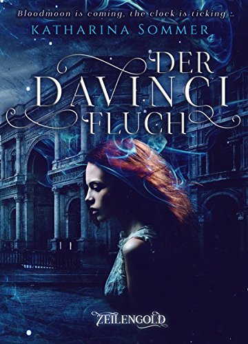 Buchseite und Rezensionen zu 'Der Da Vinci Fluch: Bloodmoon is coming' von Katharina Sommer
